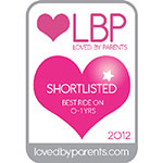 Loved by Parents Shortlisted - Best Ride On 0-1 Years